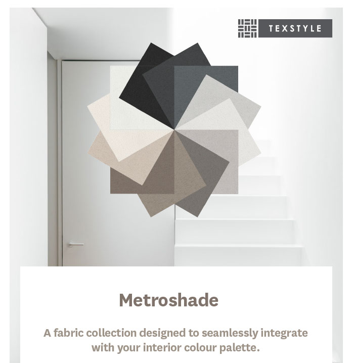 Metroshade: A fabric collection designed to seamlessly integrate with your interior colour palette.