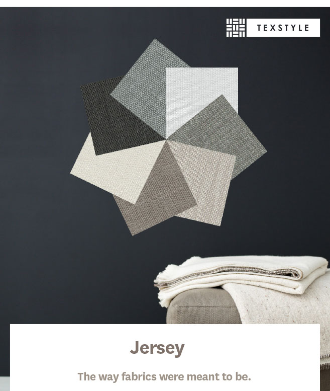 Jersey; the way fabrics were meant to be.