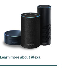 Learn more about Alexa