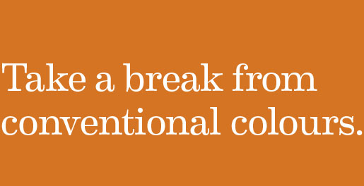 Take a break from conventional colours