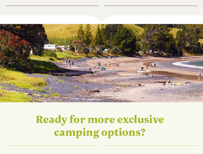 Ready for more exclusive camping options?