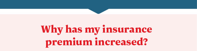 Why has my insurance premium increased?